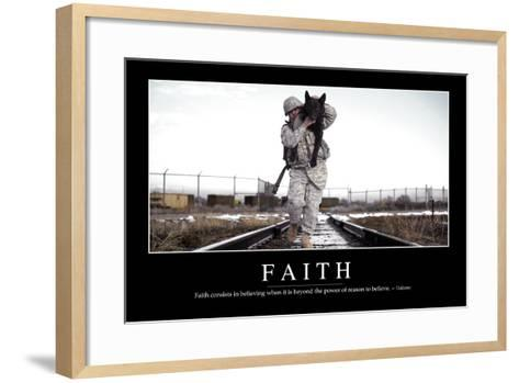 Faith: Inspirational Quote and Motivational Poster--Framed Art Print