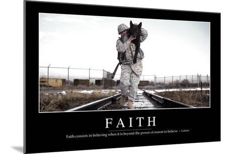 Faith: Inspirational Quote and Motivational Poster--Mounted Photographic Print