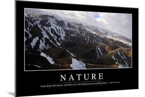 Nature: Inspirational Quote and Motivational Poster--Mounted Photographic Print