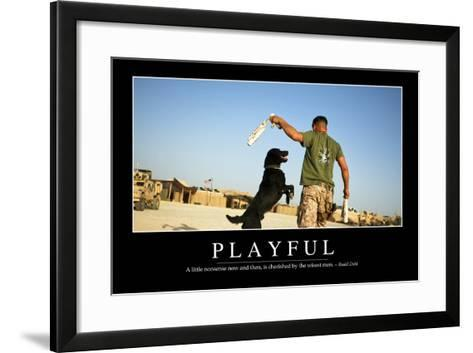 Playful: Inspirational Quote and Motivational Poster--Framed Art Print