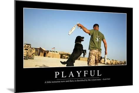 Playful: Inspirational Quote and Motivational Poster--Mounted Photographic Print