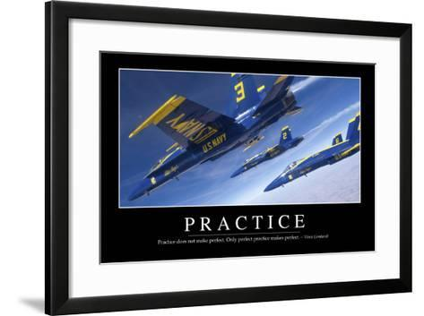 Practice: Inspirational Quote and Motivational Poster--Framed Art Print