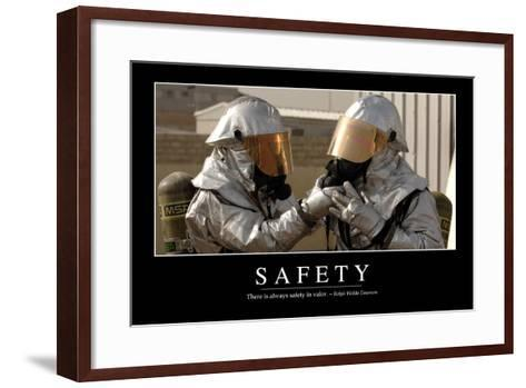 Safety: Inspirational Quote and Motivational Poster--Framed Art Print
