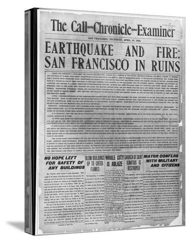 Call-Chronicle-Examiner Reporting San Francisco Earthquake--Stretched Canvas Print