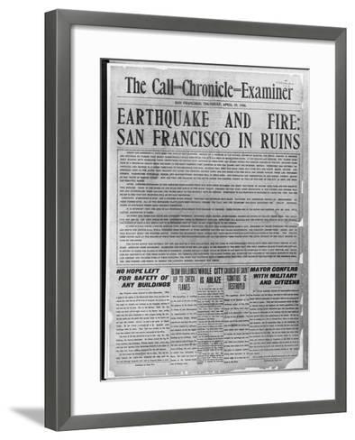 Call-Chronicle-Examiner Reporting San Francisco Earthquake--Framed Art Print
