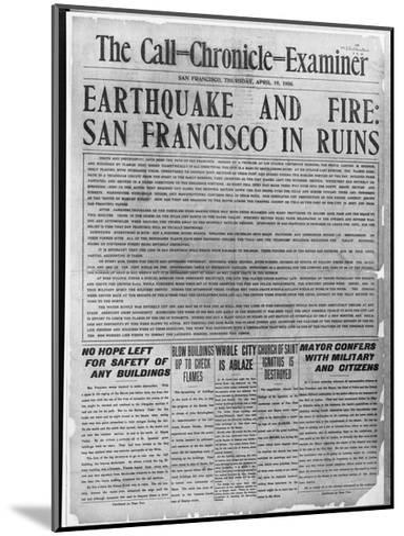Call-Chronicle-Examiner Reporting San Francisco Earthquake--Mounted Giclee Print