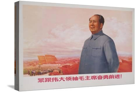 Forging Ahead Courageously While Following the Great Leader Chairman Mao!, Chinese Poste--Stretched Canvas Print