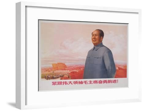 Forging Ahead Courageously While Following the Great Leader Chairman Mao!, Chinese Poste--Framed Art Print