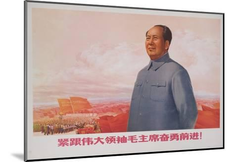 Forging Ahead Courageously While Following the Great Leader Chairman Mao!, Chinese Poste--Mounted Giclee Print