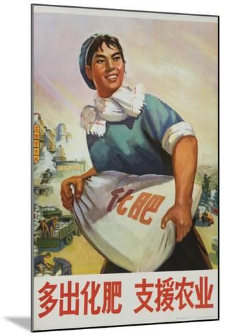 Produce More Fertilizer for Agriculture, Chinese Cultural Revolution--Mounted Giclee Print
