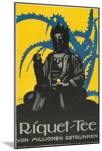 German Advertisement for Riquet Tea, Buddha and Thorn Bush--Mounted Giclee Print