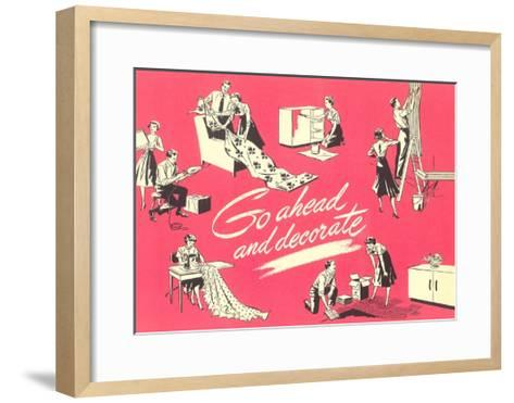 Go Ahead and Decorate, Fifties Homemaking--Framed Art Print