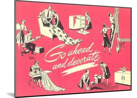 Go Ahead and Decorate, Fifties Homemaking--Mounted Giclee Print