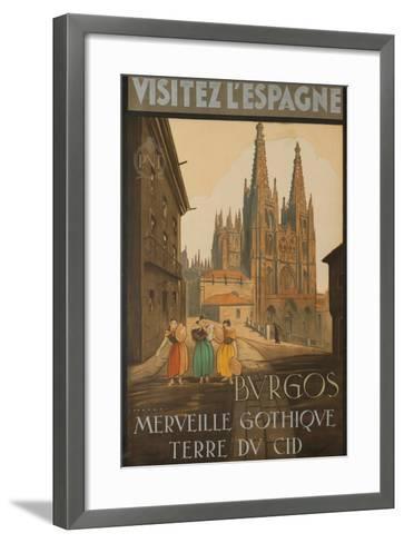 Visit Spain, Burgos, Marvelous Gothic Land of El Cid--Framed Art Print