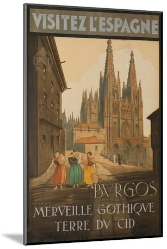 Visit Spain, Burgos, Marvelous Gothic Land of El Cid--Mounted Giclee Print