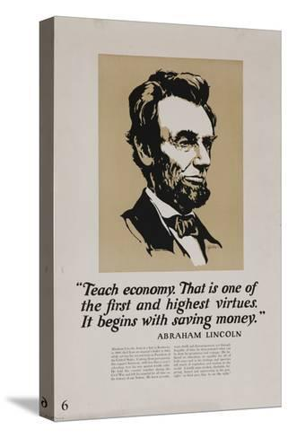 1920s American Banking Poster, Abe Lincoln Teach Economy--Stretched Canvas Print