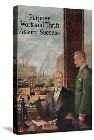 1920s American Banking Poster, Purpose, Work and Thrift Assure Success--Stretched Canvas Print