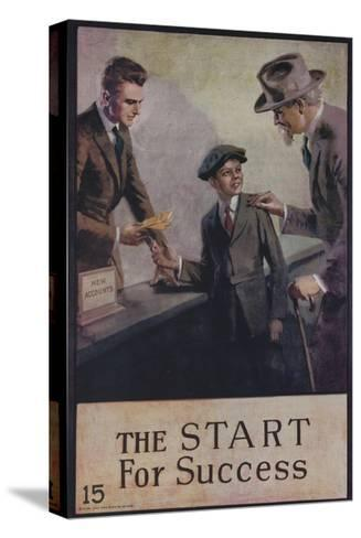 1920s American Banking Poster, the Start for Success--Stretched Canvas Print