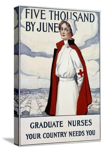 Five Thousand Nurses by June - Graduate Nurses Your Country Needs You Poster-Carl Rakeman-Stretched Canvas Print