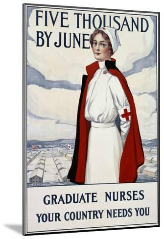 Five Thousand Nurses by June - Graduate Nurses Your Country Needs You Poster-Carl Rakeman-Mounted Giclee Print