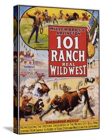 101 Ranch Real Wild West Poster--Stretched Canvas Print