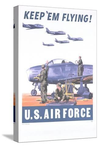 Keep 'Em Flying - U.S. Air Force Poster--Stretched Canvas Print