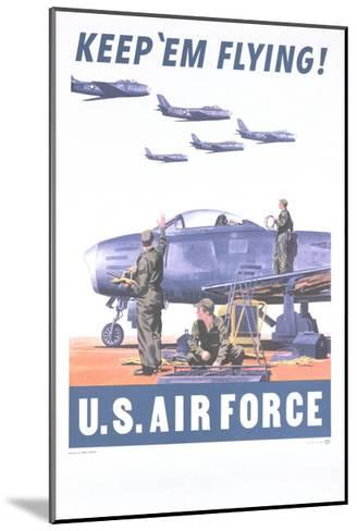 Keep 'Em Flying - U.S. Air Force Poster--Mounted Giclee Print