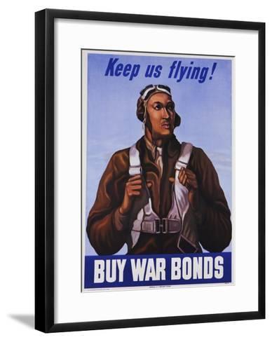 Keep Us Flying! Buy War Bonds Tuskeegee Airmen Poster--Framed Art Print