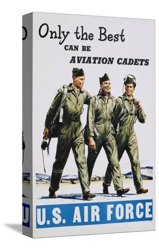 Only the Best Can Be Aviation Cadets Recruitment Poster--Stretched Canvas Print