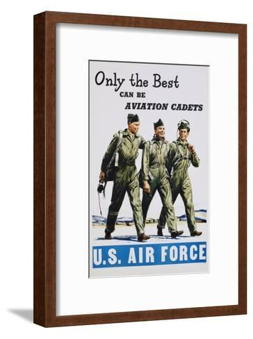 Only the Best Can Be Aviation Cadets Recruitment Poster--Framed Art Print