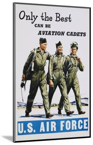 Only the Best Can Be Aviation Cadets Recruitment Poster--Mounted Giclee Print