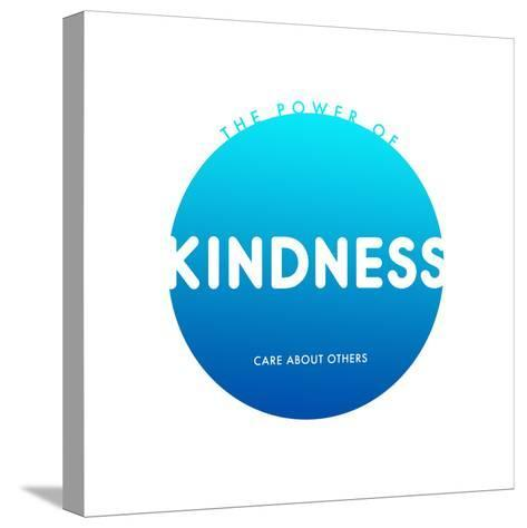 Kindness Do Good--Stretched Canvas Print