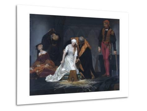 The Execution of Lady Jane Grey in the Tower of London in the Year 1554-Paul Delaroche-Metal Print
