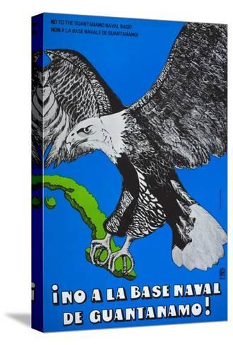 Cuban Poster Protesting at the American Naval Base in Guantanamo Bay--Stretched Canvas Print