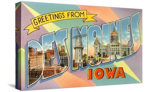 Greetings from Des Moines, Iowa--Stretched Canvas Print