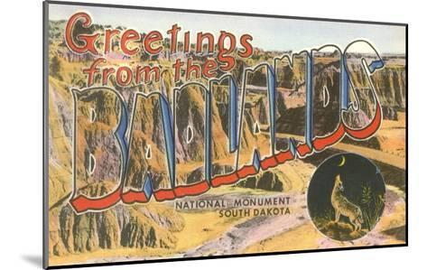 Greetings from the Badlands National Monument, South Dakota--Mounted Giclee Print