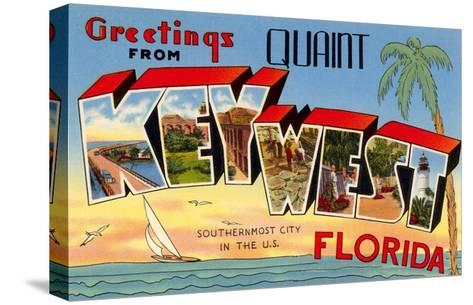 Greetings from Quaint Key West, Florida, the Southernmost City in the U.S.--Stretched Canvas Print