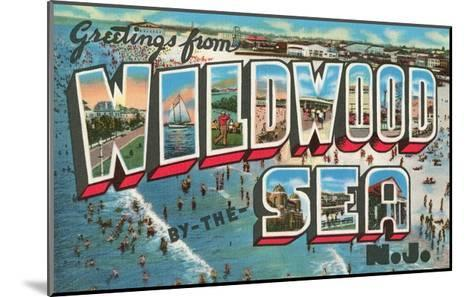 Greetings from Wildwood-By-The-Sea, New Jersey--Mounted Giclee Print