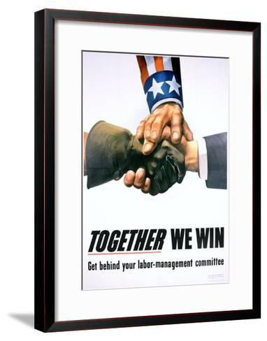 Together We Win Labor-Management Poster--Framed Art Print