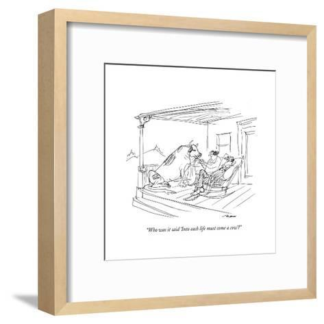 """""""Who was it said 'Into each life must come a cow'?"""" - New Yorker Cartoon-Al Ross-Framed Art Print"""