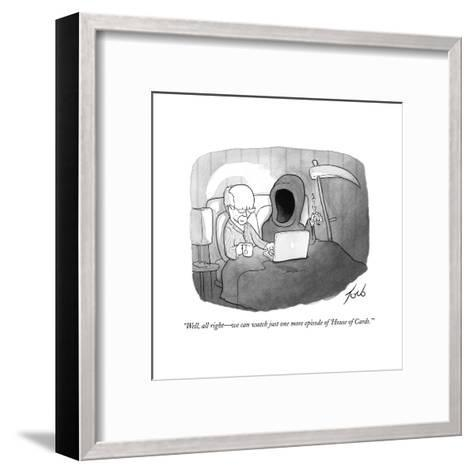 """Well, all right?we can watch just one more episode of 'House of Cards.'"" - Cartoon-Tom Toro-Framed Art Print"