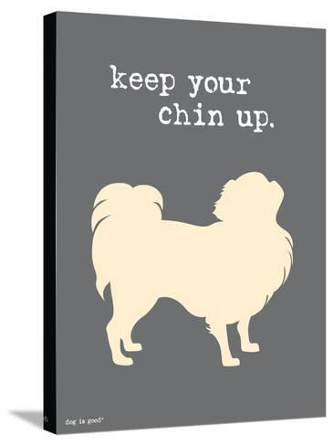 Keep Your Chin Up-Dog is Good-Stretched Canvas Print