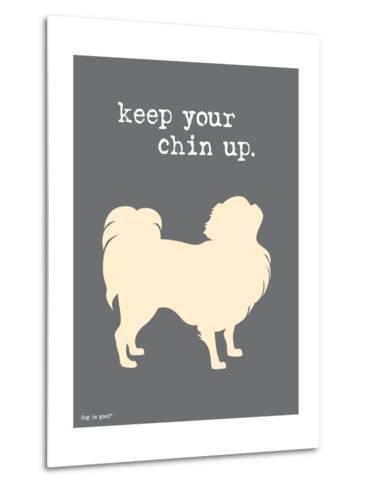 Keep Your Chin Up-Dog is Good-Metal Print
