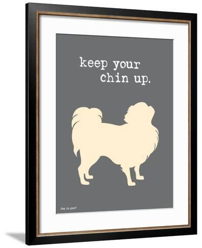 Keep Your Chin Up-Dog is Good-Framed Art Print