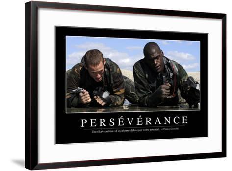 Persévérance: Citation Et Affiche D'Inspiration Et Motivation--Framed Art Print