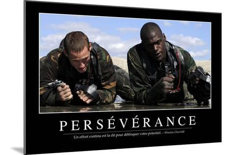 Persévérance: Citation Et Affiche D'Inspiration Et Motivation--Mounted Photographic Print