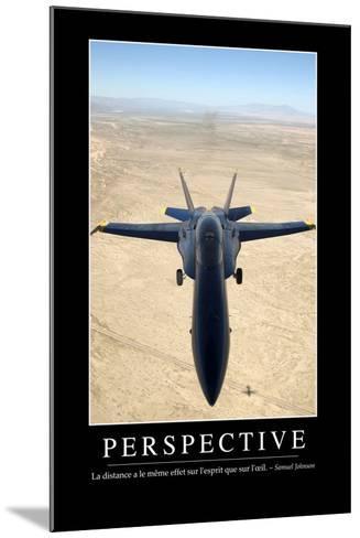 Perspective: Citation Et Affiche D'Inspiration Et Motivation--Mounted Photographic Print