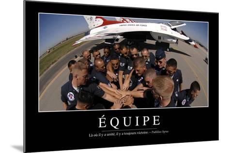 Équipe: Citation Et Affiche D'Inspiration Et Motivation--Mounted Photographic Print