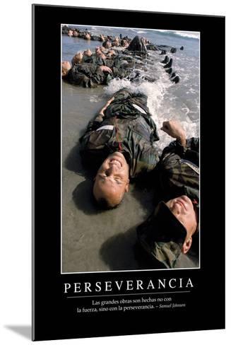 Perseverancia. Cita Inspiradora Y Póster Motivacional--Mounted Photographic Print
