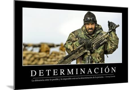 Determinación. Cita Inspiradora Y Póster Motivacional--Mounted Photographic Print